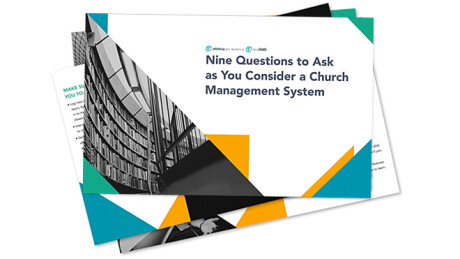 Nine Questions to Ask as You Consider a ChMS
